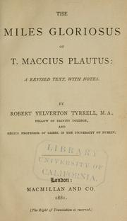 Cover of: The Miles gloriosus of T. Maccius Plautus. | Titus Maccius Plautus