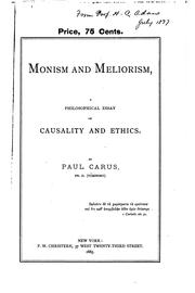 Cover of: Monism and meliorism: a philosophical essay on causality and ethics.