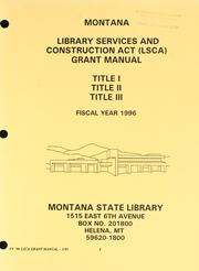 Cover of: Montana Library and Services Construction (LSCA) grant manual | Montana State Library.