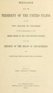 Cover of: Message from the President of the United States to the two houses of Congress at the commencement of the second session of the forty-seventh Congress | United States. President (1881-1885 : Arthur)