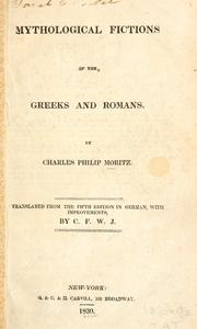 Cover of: Mythological fictions of the Greeks and Romans | Karl Philipp Moutz