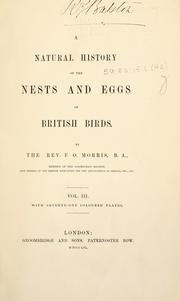 A natural history of the nests and eggs of British birds by F. O. Morris