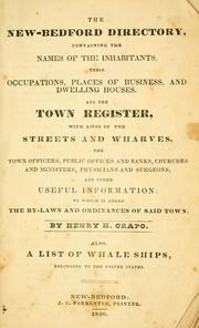 Cover of: The New-Bedford directory ... and the town register ... Also, a list of whale ships, belonging to the United States. by Henry Howland Crapo