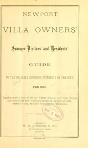 Cover of: Newport villa owners' summer visitors' and residents' guide to the reliable business interests of the city by Morrison, W. G., & co., Boston, pub