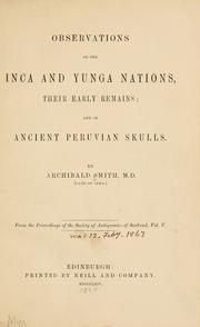 Cover of: Observations on the Inca and Yunga nations, their early remains | Smith, Archibald M.D.