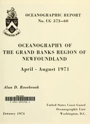 Cover of: Oceanography of the Grand Banks region of Newfoundland, April-August 1971. | Alan D. Rosebrook