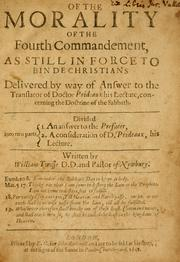 Cover of: Of the morality of the Fourth Commandment, as still in force to binde Christians by William Twisse