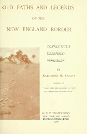 Cover of: Old paths and legends of the New England border | Katharine Mixer Abbott