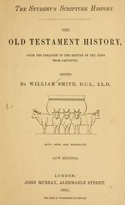 Cover of: The Old Testament history from the creation to the return of the Jews from captivity ..