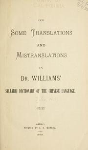 Cover of: On some translations and mistranslations in Dr. Williams' Syllabic dictionary of the Chinese language