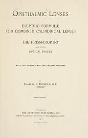 Cover of: Ophthalmic lenses, dioptric formulae for combined cylindrical lenses : the prism-dioptry, and other optical papers | Prentice, Charles F.