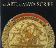 The Art of the Maya Scribe by Michael D. Coe