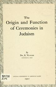 Cover of: The origin and function of ceremonies in Judaism