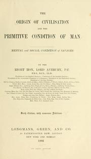 The origin of civilisation and the primitive condition of man by Lubbock, John Sir