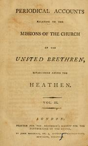 Cover of: Periodical accounts relating to the missions of the Church of the United Brethren, established among the heathen ... | Moravian Church