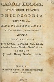 Cover of: Philosophia botanica: in qua explicantur fundamenta botanica cum definitionibus partium, exemplis terminorum,  observationibus rariorum, adjectis figuris aeneis.