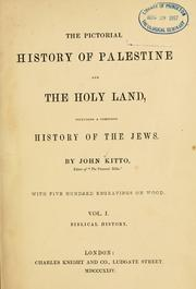 Cover of: pictorial history of Palestine and the Holy land including a complete history of the Jews. | John Kitto