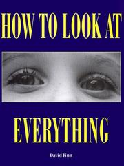 Cover of: How to Look At Everything (How to Look at) | David Finn