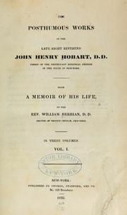 Cover of: The posthumous works of the late Right Reverend John Henry Hobart ..