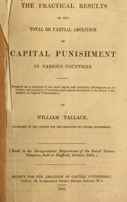 Cover of: The practical results of the total of partial abolition of capital punishment in various countries ..