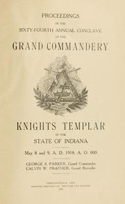Cover of: Proceedings of the ... annual conclave of the Grand Commandery, Knights Templar, of the State of Indiana. | Knights Templar (Masonic order). Grand Commandery (Ind.)