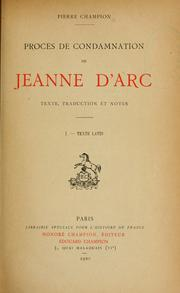 Cover of: Procès de condamnation de Jeanne d'Arc. Texte, traduction et notes [par] Pierre Champion