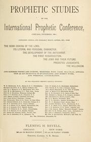 Cover of: Prophetic studies of the International Prophetic Conference. | American Bible and Prophetic Conference (2nd 1886 Chicago, Ill.)