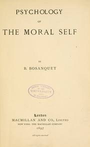 Cover of: Psychology of the moral self | Bernard Bosanquet