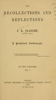 Cover of: The recollections and reflections of J.R. Planché, (Somerset herald)