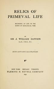 Relics of primeval life by Dawson, John William Sir