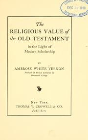 Cover of: The religious value of the Old Testament in the light of modern scholarship