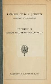 Cover of: Remarks of D. F. Houston, secretary of agriculture, at Conference of editors of agricultural journals | Houston, David Franklin