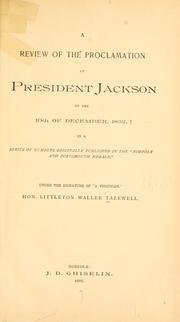A review of the proclamation of President Jackson, of the 10th of December, 1832 by Littleton Waller Tazewell
