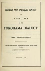 Cover of: Revised and enlarged edition of exercises in the Yokohama dialect | H. Atkinson