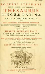 Cover of: Roberti Stephani lexicographorum principis thesaurus linguæ latinæ