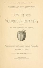 Cover of: Roster of the survivors of the 86th Illinois volunteer infantry | Illinois infantry. 86th regt