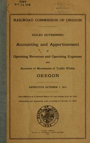 Cover of: Rules governing accounting and apportionment of operating expenses and accounts of movements of traffic within Oregon. | Public Service Commission of Oregon.