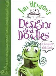 Cover of: Jim Henson's Designs and Doodles: A Muppet Sketchbook