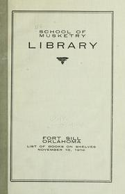 Cover of: School of musketry library, Fort Sill, Oklahoma. | United States. School of Musketry, Fort Sill, Okla. Library.