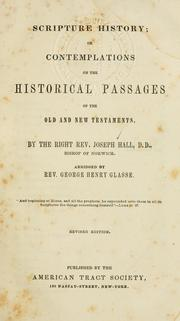 Cover of: Scripture history, or, Contemplations on the historical passages of the Old and New Testaments