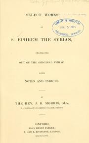 Cover of: Select works of S. Ephrem the Syrian: translated out of the original Syriac, with notes and indices