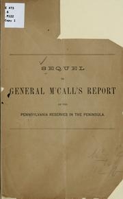Cover of: Sequel to General M'Call's report of the Pennsylvania reserves in the Peninsula