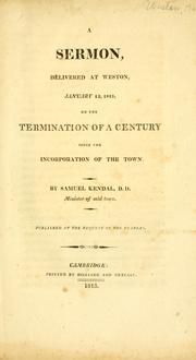 Cover of: A sermon, delivered at Weston, January 12, 1813, on the termination of a century since the incorporation of the town