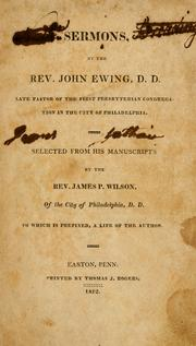 Cover of: Sermons, by the Rev. John Ewing, D.D., later pastor of the First Presbyterian Congregation in the City of Philadelphia by Ewing, John.