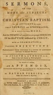 Cover of: Sermons on the mode and subjects of Christian baptism | Joseph Lathrop