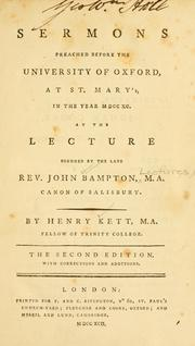 Cover of: Sermons preached before the University of Oxford, at St Mary's, in the year MDCCXC: at the lectures founded by the late Rev. John Bampton, M.A., Canon of Salisbury
