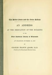 Cover of: The sifted grain and the grain sifters: An address at the dedication of the building of the State historical society of Wisconsin at Madison, October 19, 1900