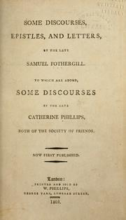 Cover of: Some discourses, epistles, and letters, by the late Samuel Fothergill