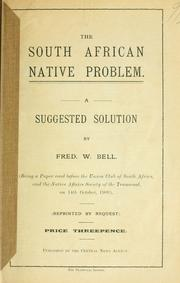 Cover of: The South African native problem, a suggested solution | Frederick W. Bell