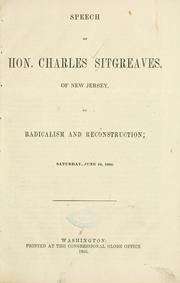 Speech of Hon. Charles Sitgreaves, of New Jersey, on radicalism and reconstruction